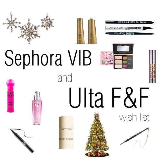 sephora vib and ulta ff wish list